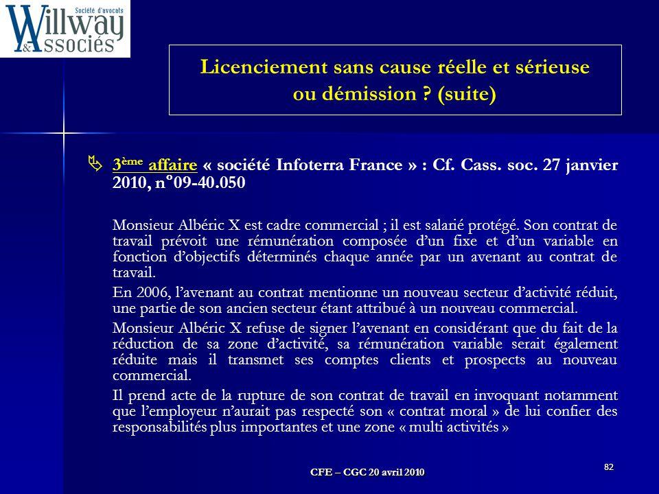 CFE – CGC 20 avril 2010 82  3 ème affaire « société Infoterra France » : Cf. Cass. soc. 27 janvier 2010, n°09-40.050 Monsieur Albéric X est cadre com