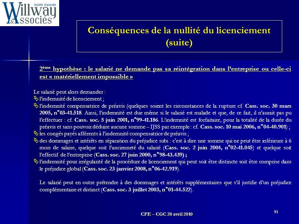 CFE – CGC 20 avril 2010 91 2 ème hypothèse : le salarié ne demande pas sa réintégration dans l'entreprise ou celle-ci est « matériellement impossible