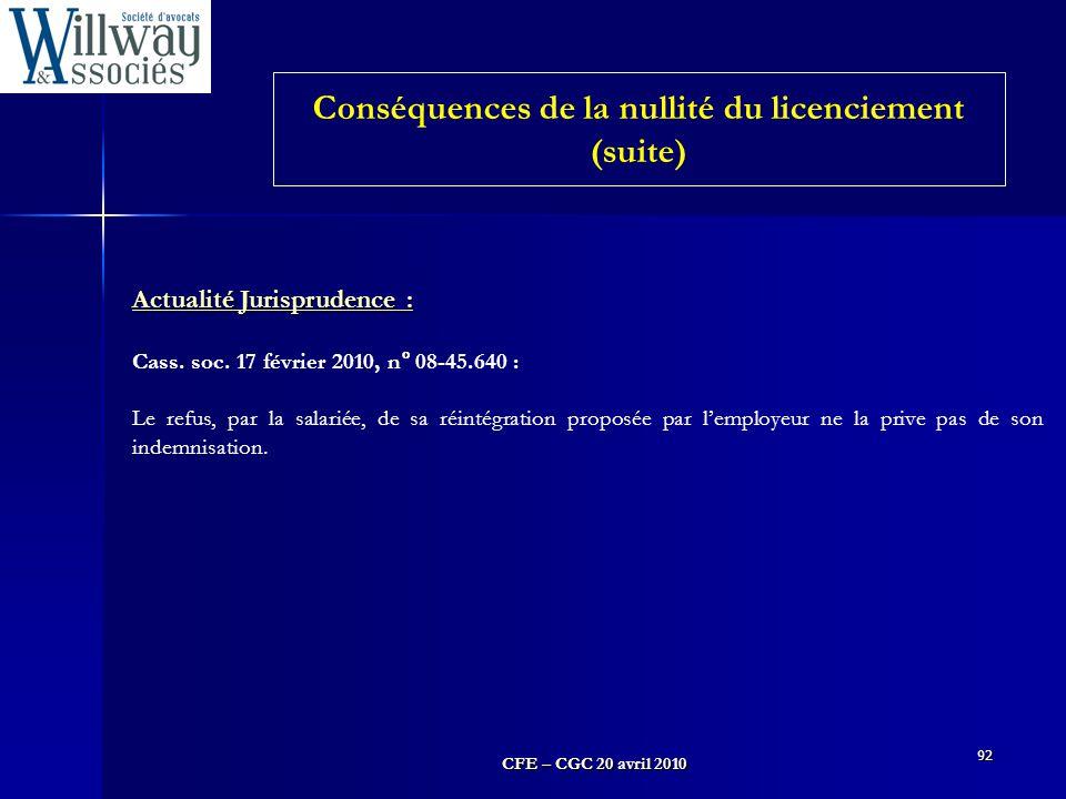 CFE – CGC 20 avril 2010 92 Actualité Jurisprudence : Cass. soc. 17 février 2010, n° 08-45.640 : Le refus, par la salariée, de sa réintégration proposé