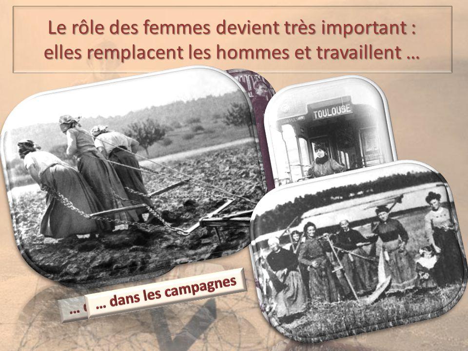 Le rôle des femmes devient très important : elles remplacent les hommes et travaillent …