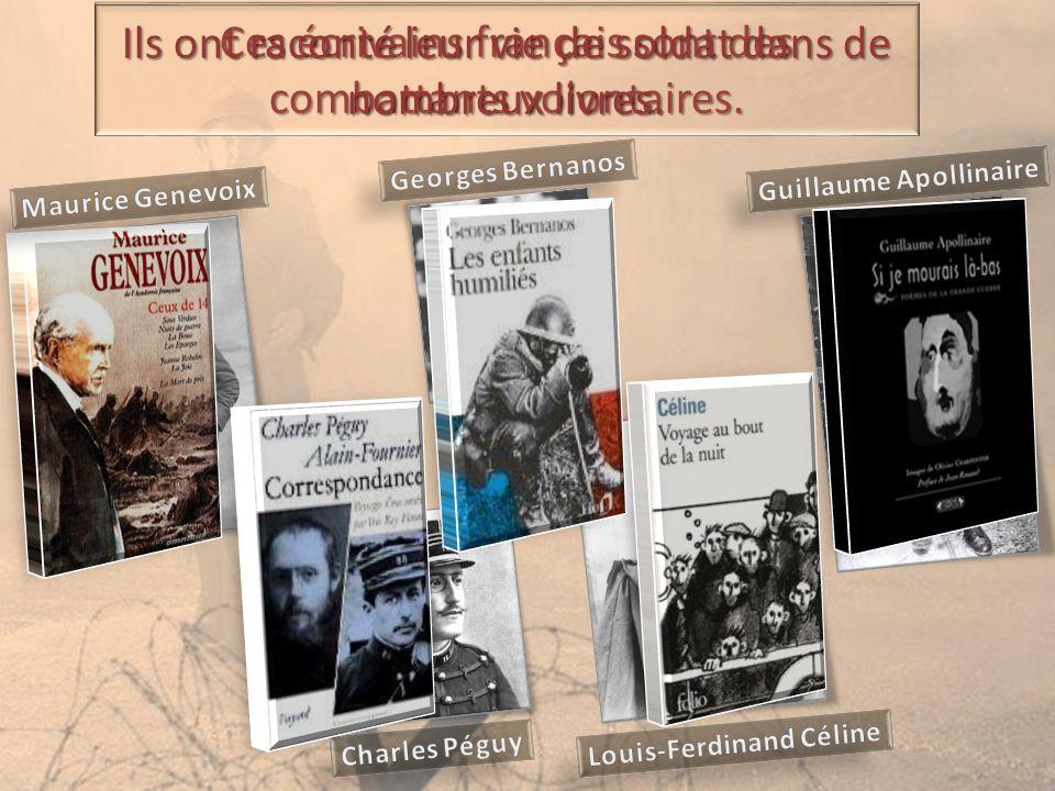 Ces écrivains français sont des combattants volontaires. Ils ont raconté leur vie de soldat dans de nombreux livres.