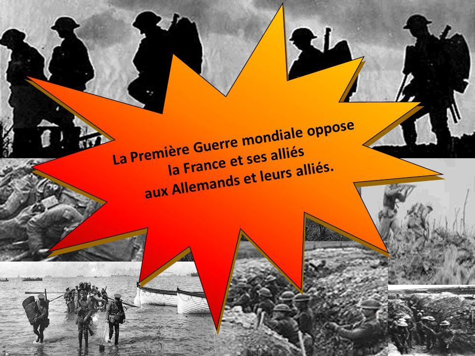 La Première Guerre mondiale oppose la France et ses alliés aux Allemands et leurs alliés.