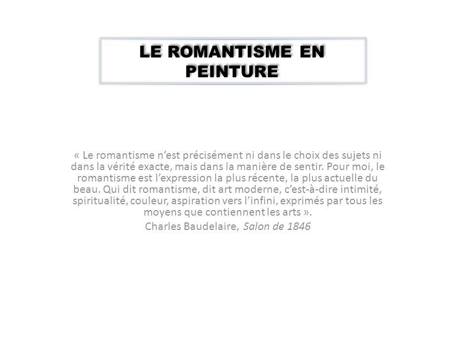 « Le romantisme n'est précisément ni dans le choix des sujets ni dans la vérité exacte, mais dans la manière de sentir.