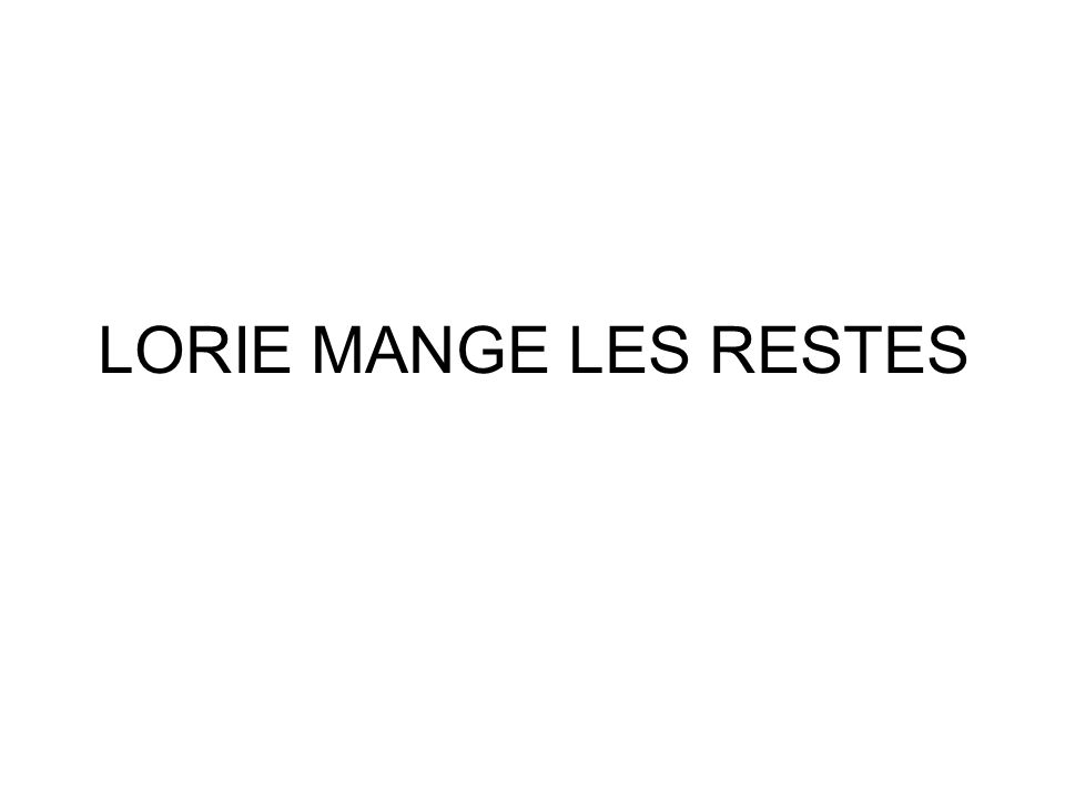 LORIE MANGE LES RESTES
