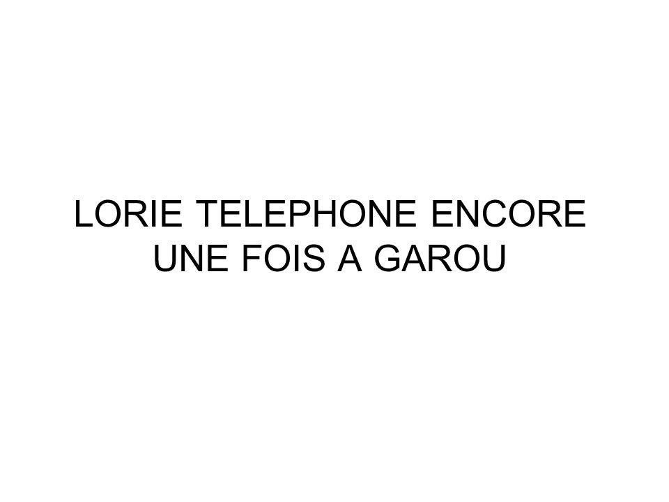 LORIE TELEPHONE ENCORE UNE FOIS A GAROU