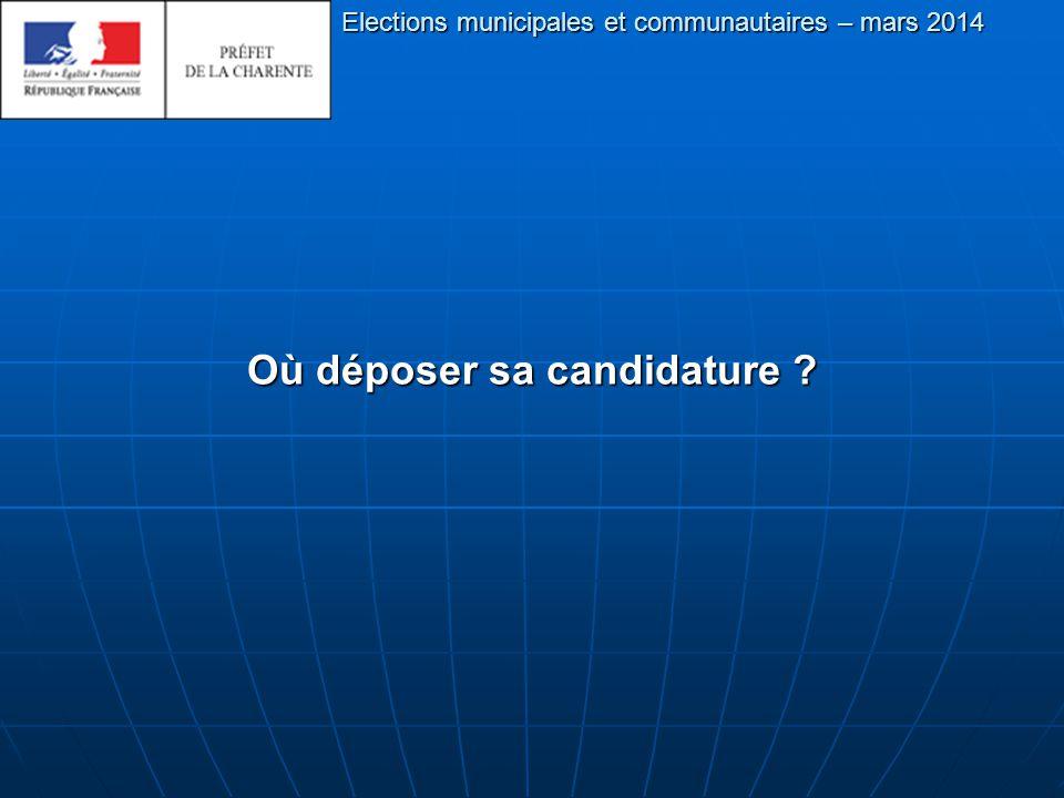 Où déposer sa candidature Elections municipales et communautaires – mars 2014
