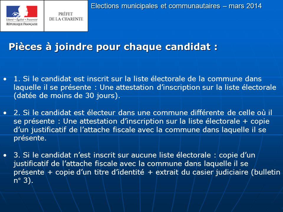 Elections municipales et communautaires – mars 2014 Pièces à joindre pour chaque candidat : 1.