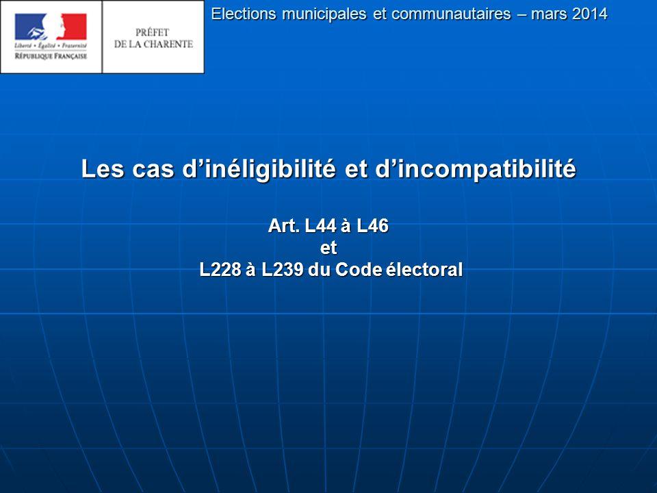 Les cas d'inéligibilité et d'incompatibilité Art.