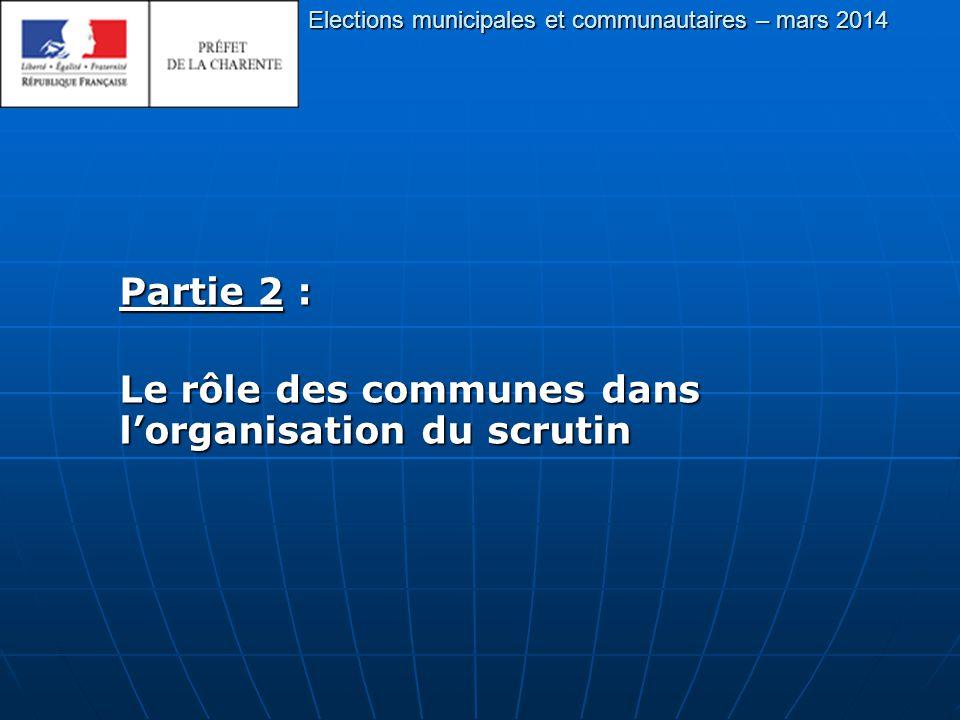 Elections municipales et communautaires – mars 2014 Partie 2 : Le rôle des communes dans l'organisation du scrutin
