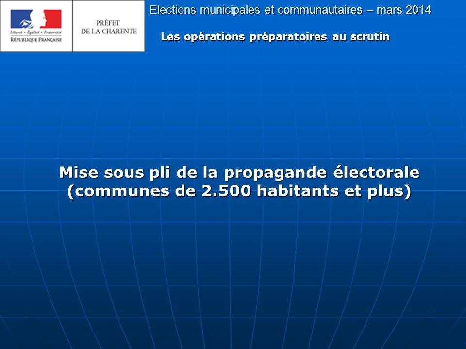 Elections municipales et communautaires – mars 2014 Les opérations préparatoires au scrutin Mise sous pli de la propagande électorale (communes de 2.500 habitants et plus)