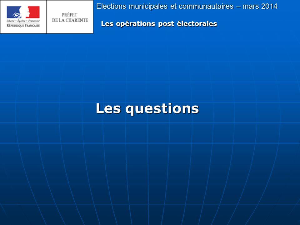 Elections municipales et communautaires – mars 2014 Les opérations post électorales Les questions
