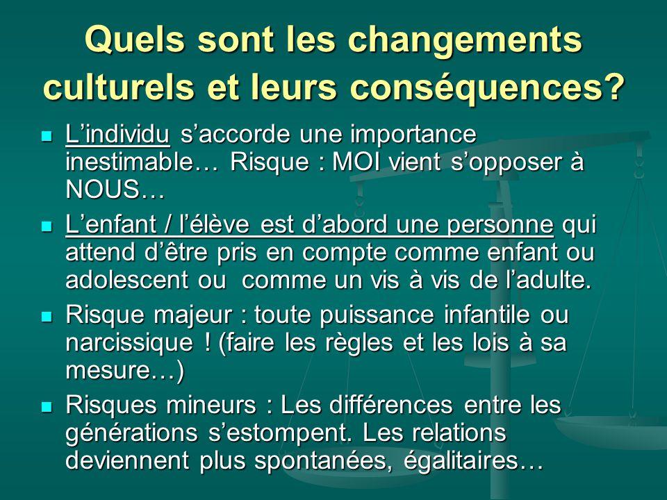 Quels sont les changements culturels et leurs conséquences.