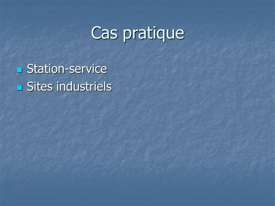 Cas pratique Station-service Station-service Sites industriels Sites industriels
