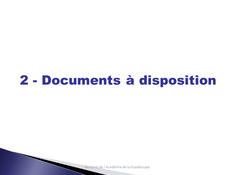 2 - Documents à disposition Rectorat de l Académie de la Guadeloupe