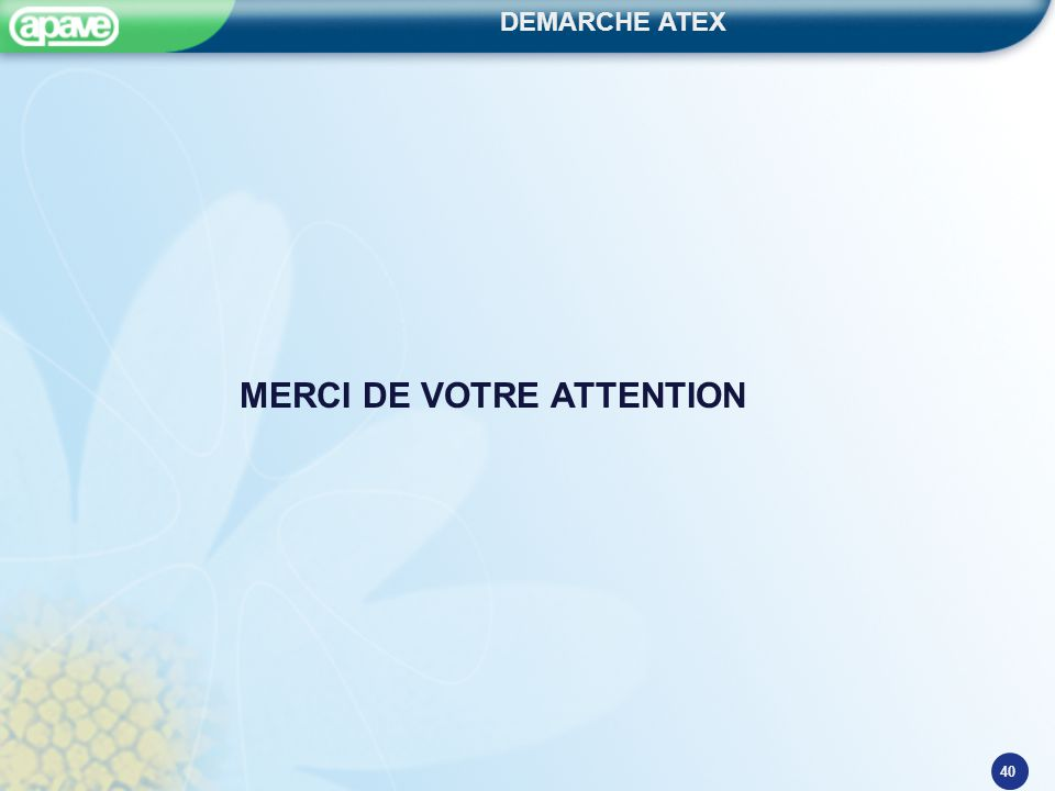DEMARCHE ATEX 40 MERCI DE VOTRE ATTENTION