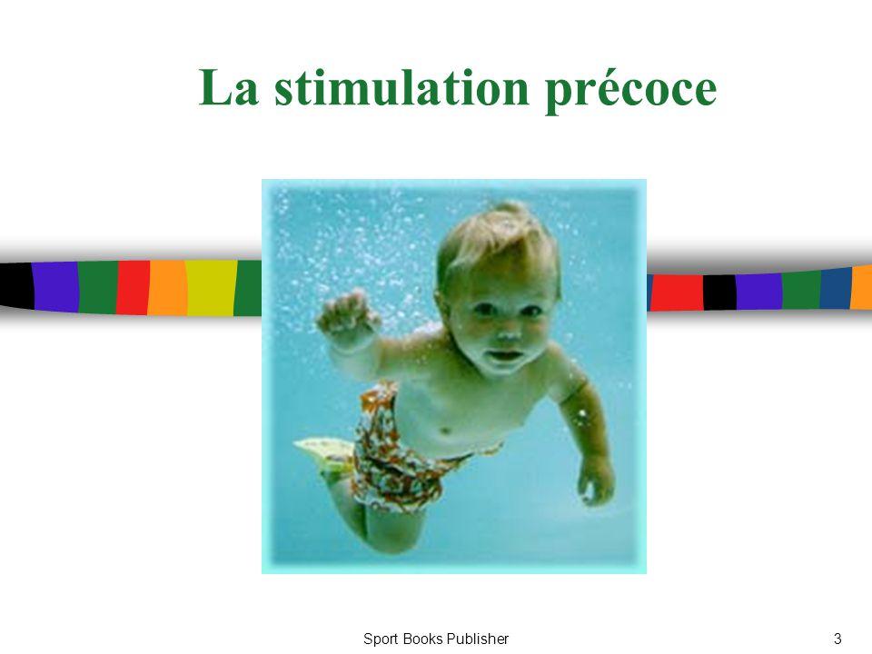 Sport Books Publisher3 La stimulation précoce