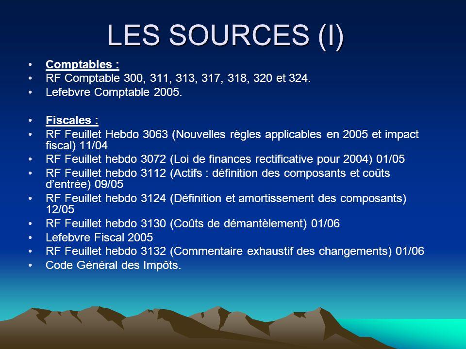 LES SOURCES (I) Comptables : RF Comptable 300, 311, 313, 317, 318, 320 et 324.