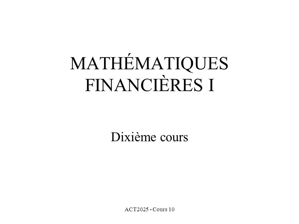ACT2025 - Cours 10 MATHÉMATIQUES FINANCIÈRES I Dixième cours
