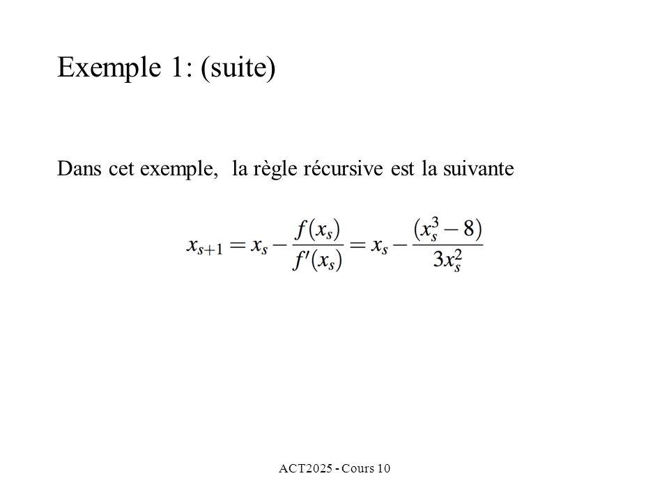 ACT2025 - Cours 10 Dans cet exemple, la règle récursive est la suivante Exemple 1: (suite)