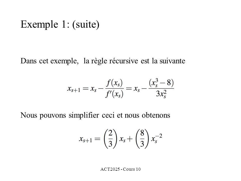 ACT2025 - Cours 10 Dans cet exemple, la règle récursive est la suivante Exemple 1: (suite) Nous pouvons simplifier ceci et nous obtenons