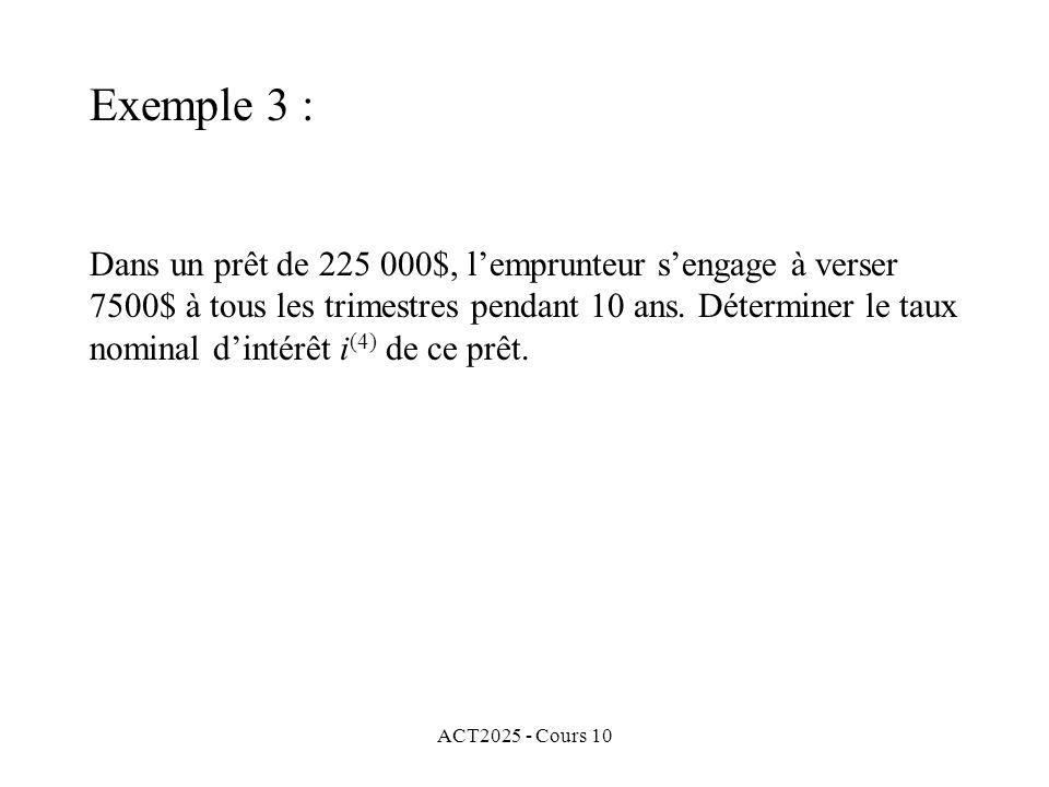 ACT2025 - Cours 10 Dans un prêt de 225 000$, l'emprunteur s'engage à verser 7500$ à tous les trimestres pendant 10 ans. Déterminer le taux nominal d'i
