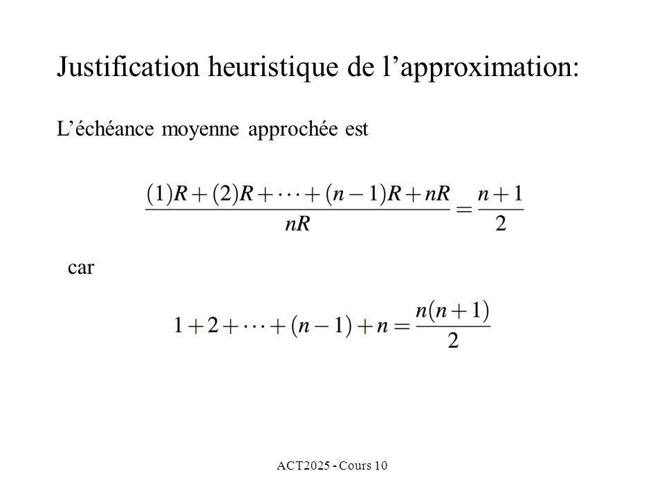 ACT2025 - Cours 10 L'échéance moyenne approchée est car Justification heuristique de l'approximation: