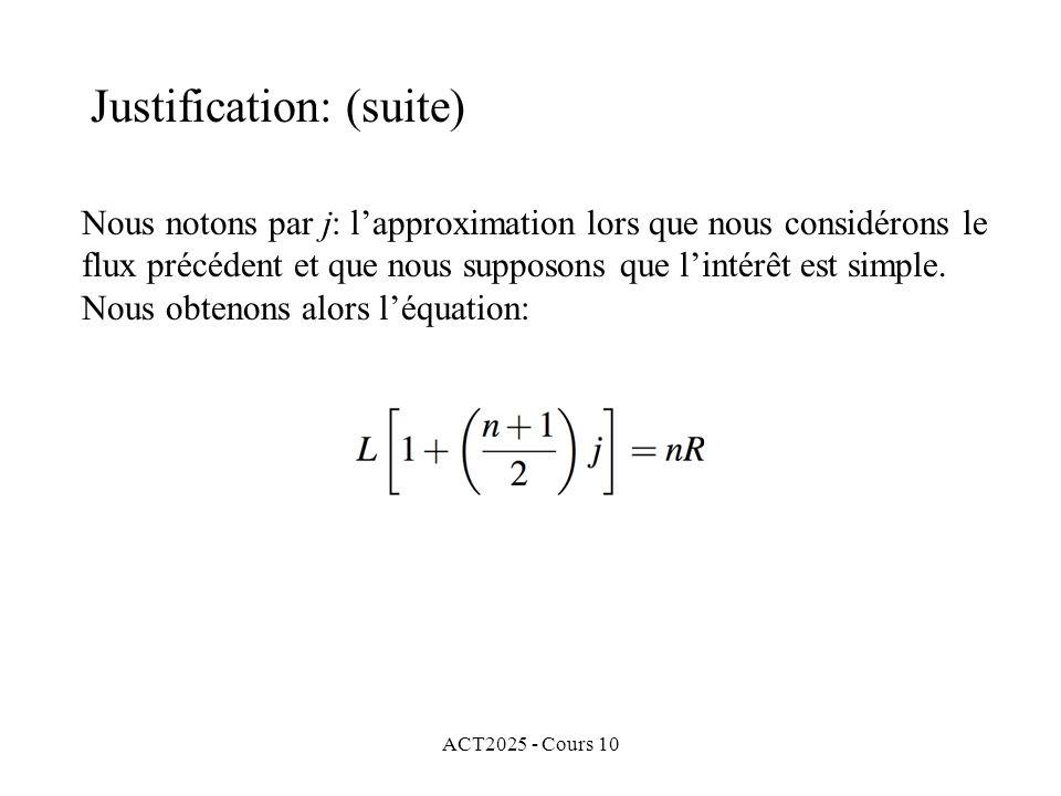 ACT2025 - Cours 10 Nous notons par j: l'approximation lors que nous considérons le flux précédent et que nous supposons que l'intérêt est simple. Nous