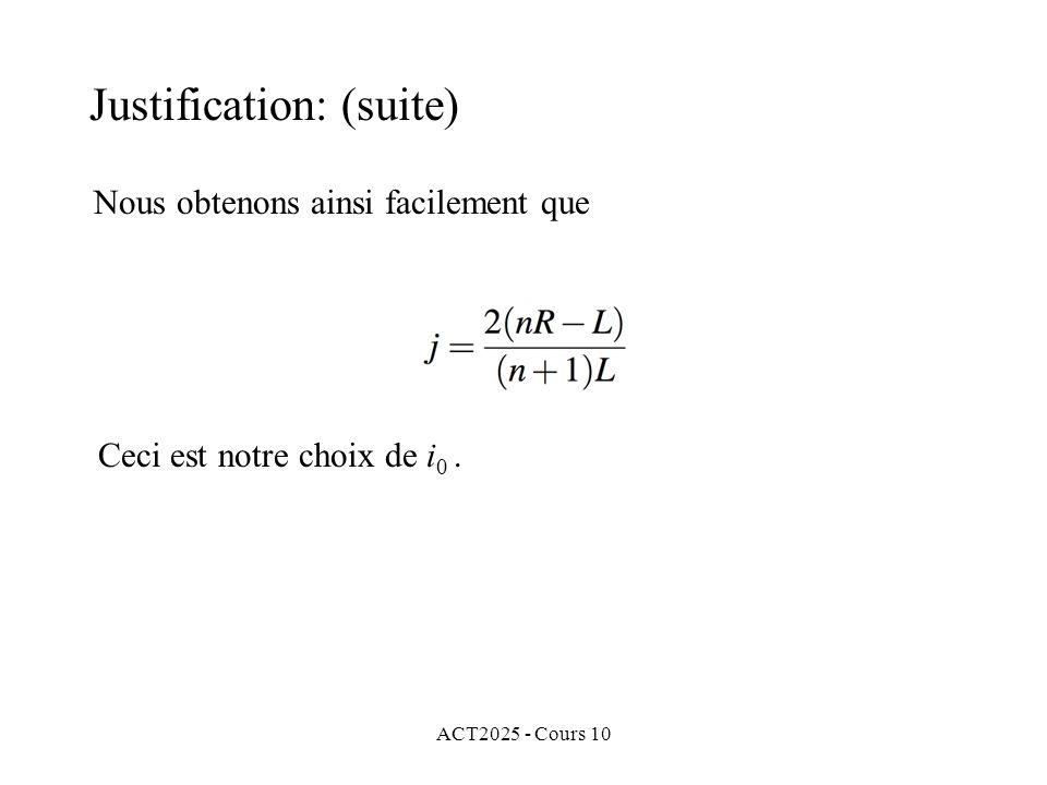 ACT2025 - Cours 10 Nous obtenons ainsi facilement que Ceci est notre choix de i 0. Justification: (suite)