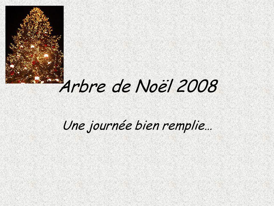 Arbre de Noël 2008 Une journée bien remplie…