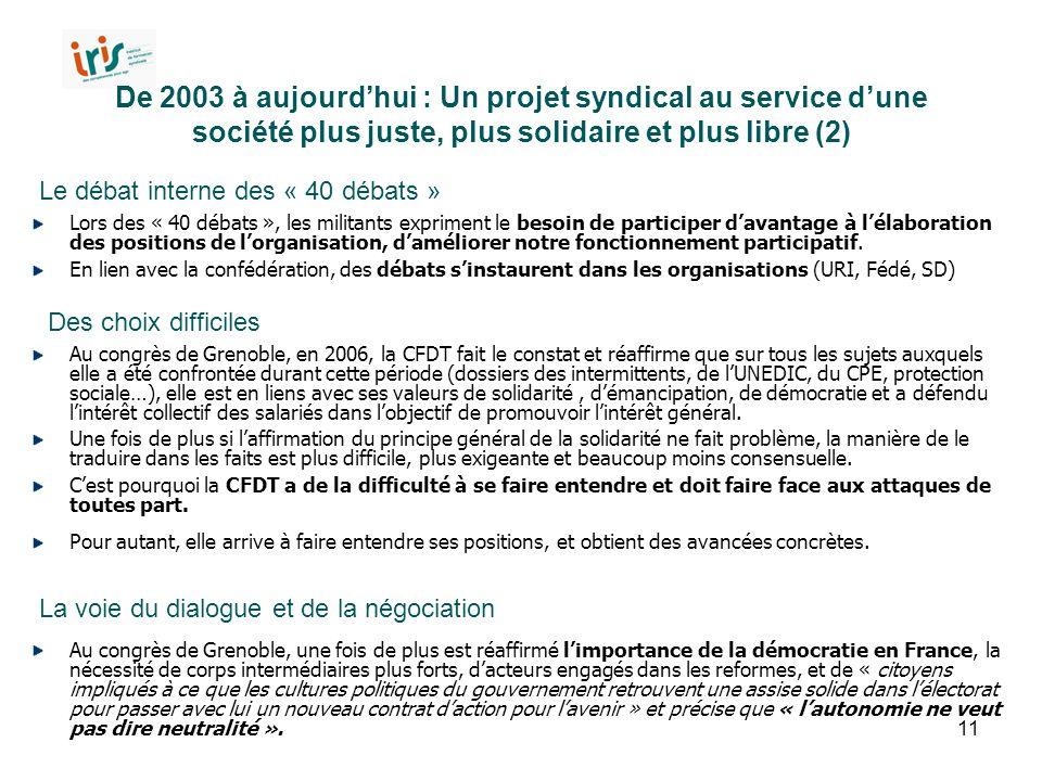 11 De 2003 à aujourd'hui : Un projet syndical au service d'une société plus juste, plus solidaire et plus libre (2) Au congrès de Grenoble, en 2006, l