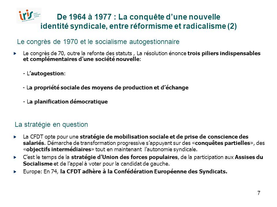 7 De 1964 à 1977 : La conquête d'une nouvelle identité syndicale, entre réformisme et radicalisme (2) Le congrès de 70, outre la refonte des statuts,