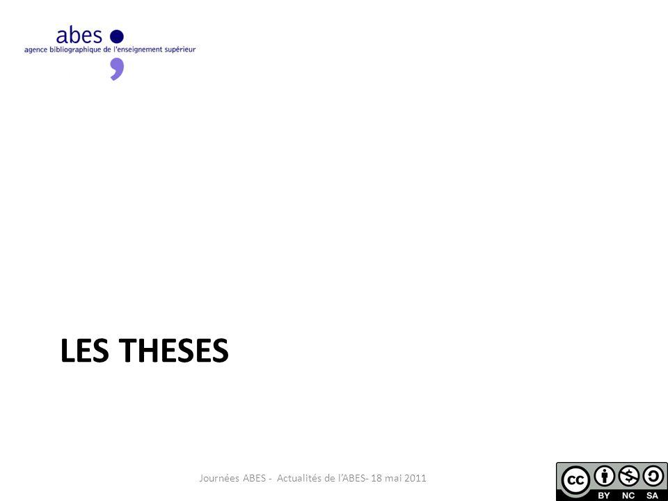 …à 1 dans theses.fr Dans theses.fr, une page par thèse soutenue www.theses.fr/NNT obéissant à la logique des FRBR : www.theses.fr/NNT – Métadonnées décrivant l'œuvre Titre, auteur, directeurs de thèse, membres du jury, établissement de soutenance, écoles doctorales, résumés, indexation… – Métadonnées relatives aux expressions Une version incomplète : texte tronqué pour des questions juridiques Une version remaniée : éditions commerciales – Métadonnées relatives aux manifestations Description des supports (im)matériels de la thèse Journées ABES - Actualités de l'ABES- 18 mai 2011