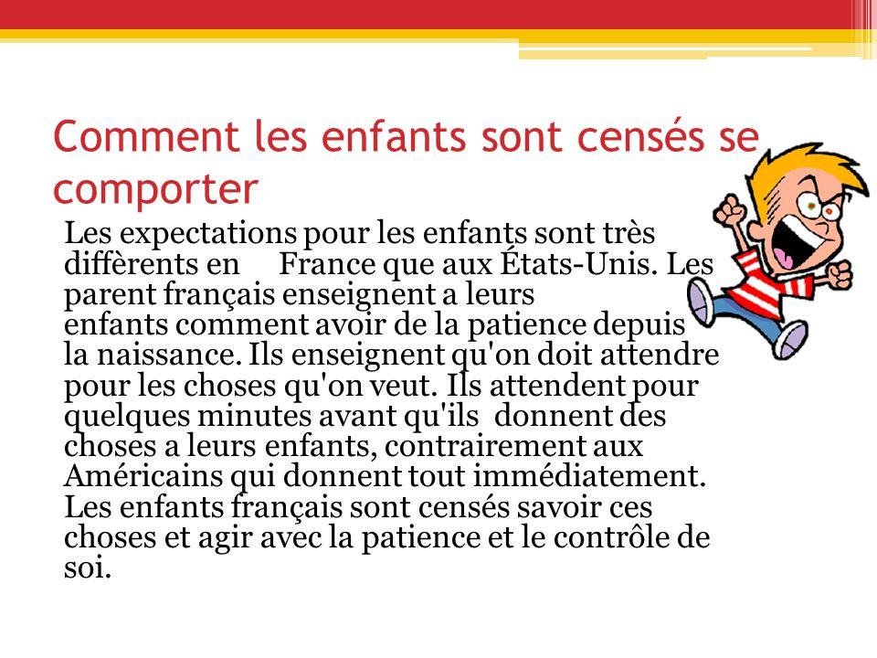Comment les enfants sont censés se comporter Les expectations pour les enfants sont très diffèrents en France que aux États-Unis.