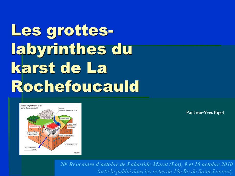 Les grottes- labyrinthes du karst de La Rochefoucauld 20 e Rencontre d'octobre de Labastide-Murat (Lot), 9 et 10 octobre 2010 (article publié dans les