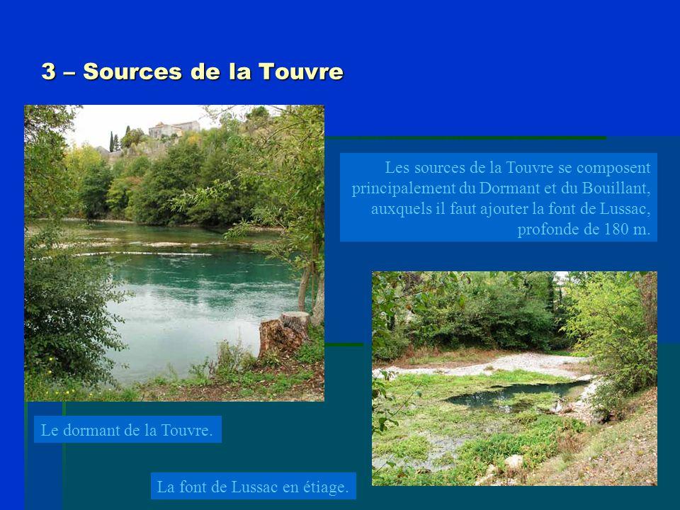 3 – Sources de la Touvre Les sources de la Touvre se composent principalement du Dormant et du Bouillant, auxquels il faut ajouter la font de Lussac,