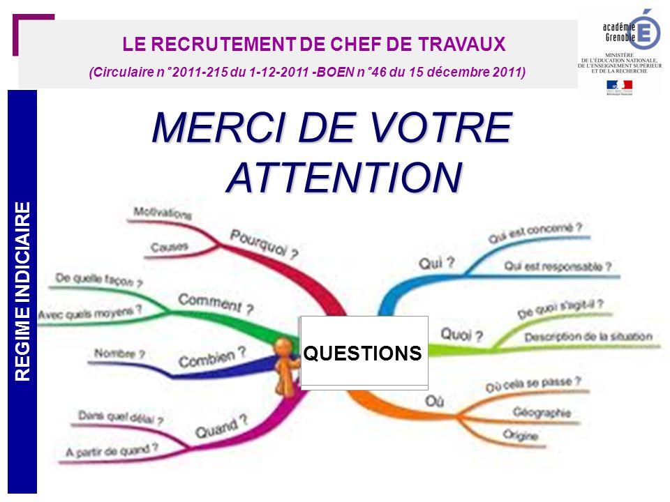34 LE RECRUTEMENT DE CHEF DE TRAVAUX (Circulaire n° 2011-215 du 1-12-2011 -BOEN n° 46 du 15 décembre 2011) MERCI DE VOTRE ATTENTION QUESTIONS REGIME INDICIAIRE