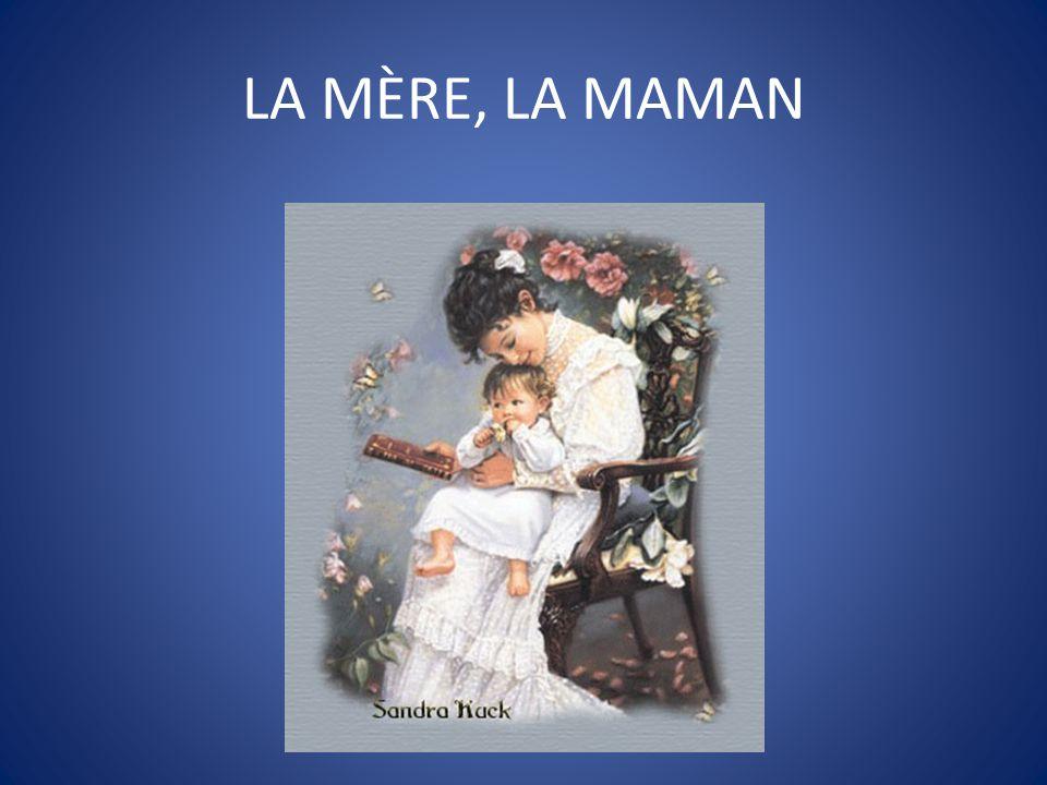 LA MÈRE, LA MAMAN