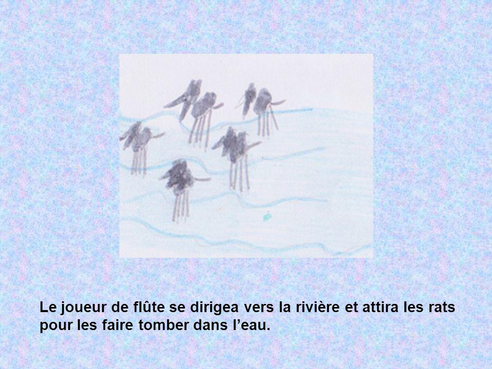 Le joueur de flûte se dirigea vers la rivière et attira les rats pour les faire tomber dans l'eau.