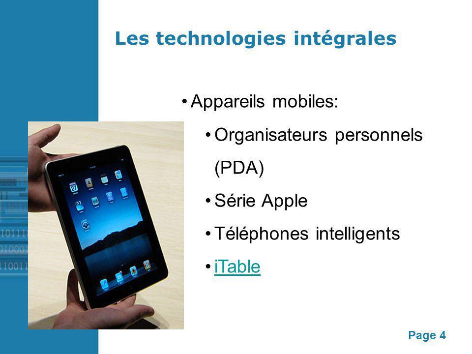 Page 4 Les technologies intégrales Appareils mobiles: Organisateurs personnels (PDA) Série Apple Téléphones intelligents iTable