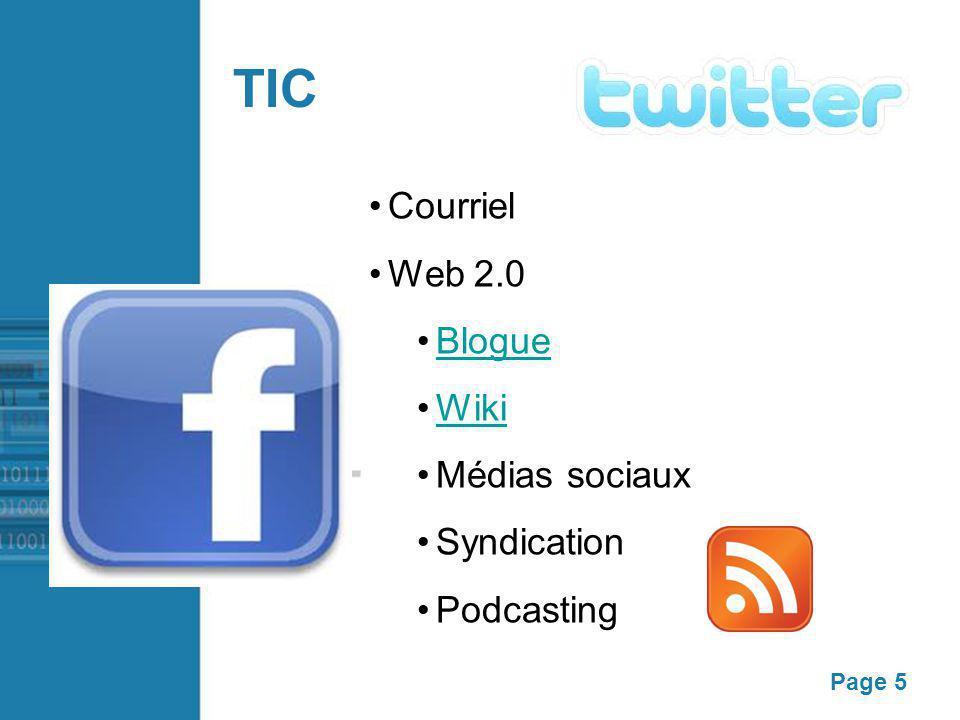 Page 5 TIC Courriel Web 2.0 Blogue Wiki Médias sociaux Syndication Podcasting
