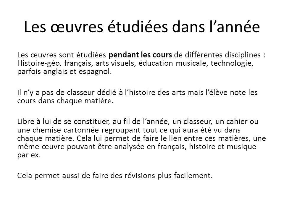 Les œuvres étudiées dans l'année Les œuvres sont étudiées pendant les cours de différentes disciplines : Histoire-géo, français, arts visuels, éducati