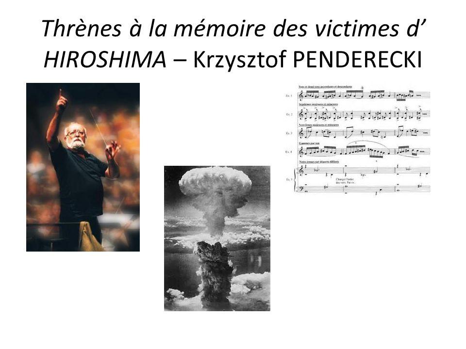 Thrènes à la mémoire des victimes d' HIROSHIMA – Krzysztof PENDERECKI