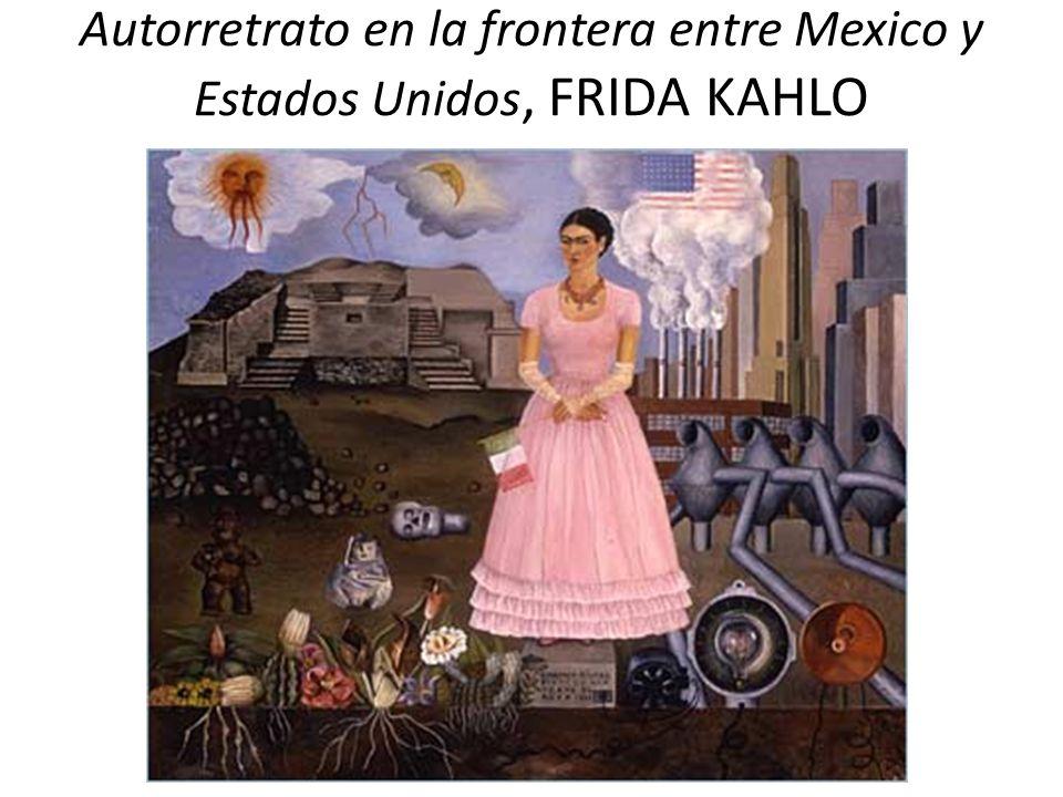 Autorretrato en la frontera entre Mexico y Estados Unidos, FRIDA KAHLO