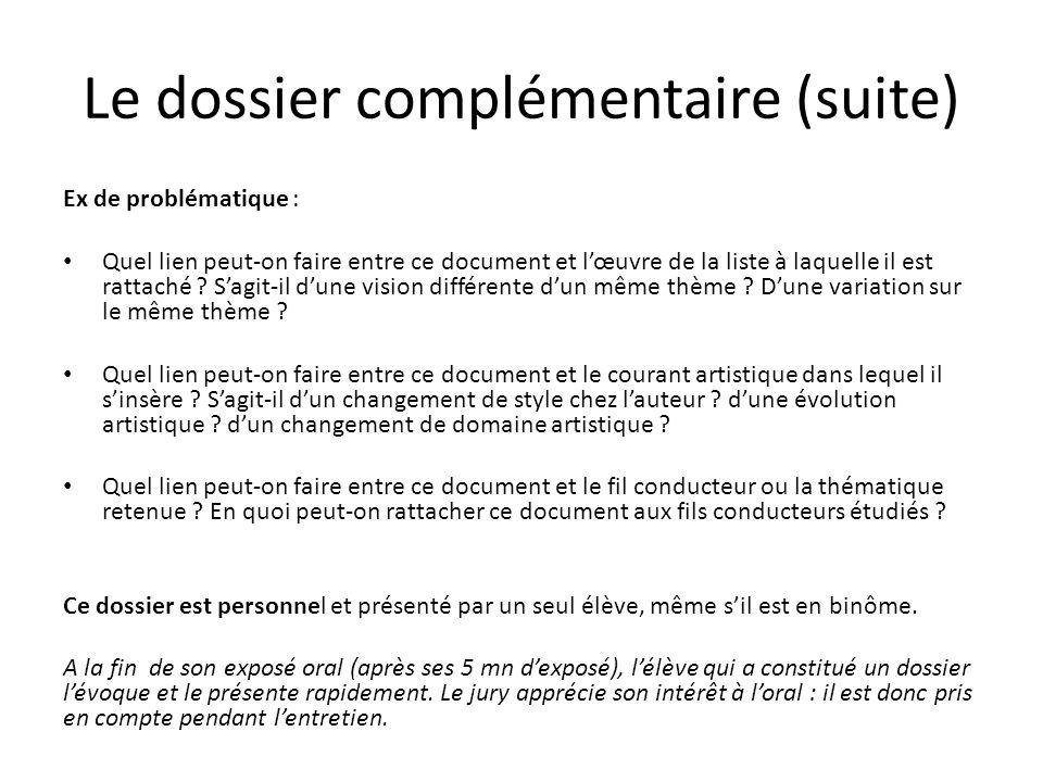 Le dossier complémentaire (suite) Ex de problématique : Quel lien peut-on faire entre ce document et l'œuvre de la liste à laquelle il est rattaché ?