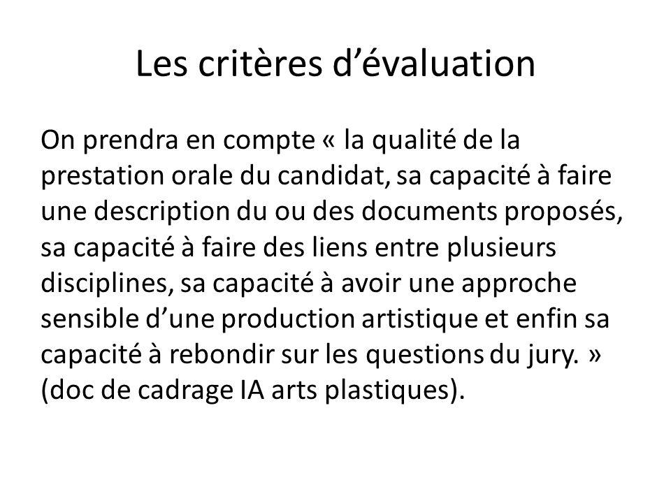 Les critères d'évaluation On prendra en compte « la qualité de la prestation orale du candidat, sa capacité à faire une description du ou des document