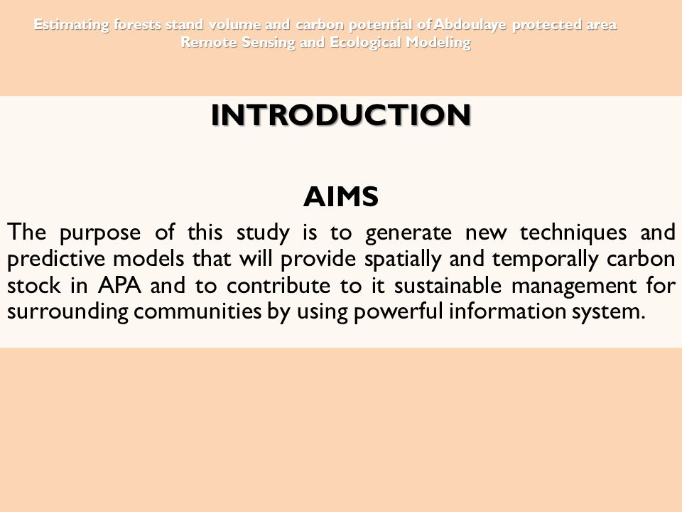 INTRODUCTION AIMS The purpose of this study is to generate new techniques and predictive models that will provide spatially and temporally carbon stock in APA and to contribute to it sustainable management for surrounding communities by using powerful information system.