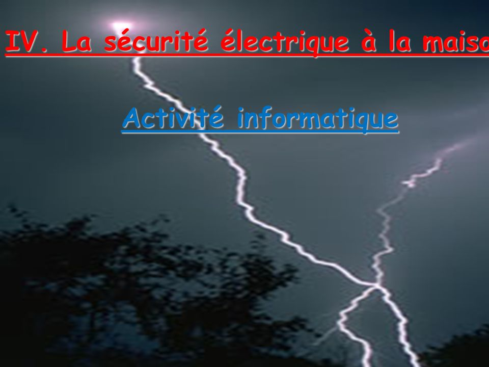 IV. La sécurité électrique à la maison Activité informatique