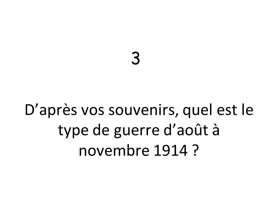 D'après vos souvenirs, quel est le type de guerre d'août à novembre 1914 ? 3