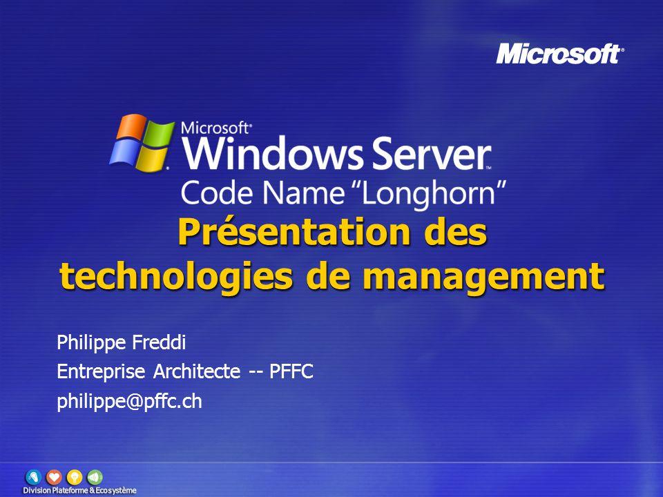 Présentation des technologies de management Philippe Freddi Entreprise Architecte -- PFFC philippe@pffc.ch