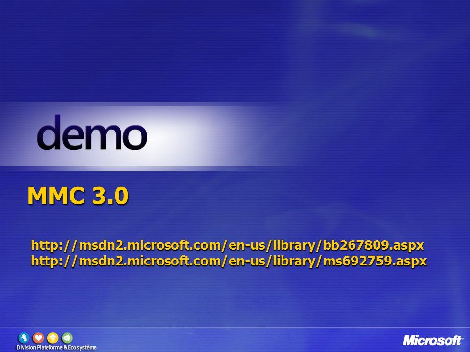 MMC 3.0 http://msdn2.microsoft.com/en-us/library/bb267809.aspx http://msdn2.microsoft.com/en-us/library/ms692759.aspx